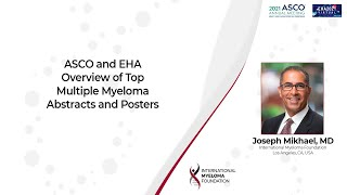 ASCO and EHA Overview of Top Multiple Myeloma Abstracts and Posters