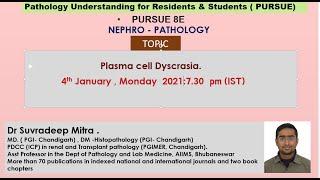 Pursue 8 E (Live): Nephropathology- Plasma cell Dyscrasia.
